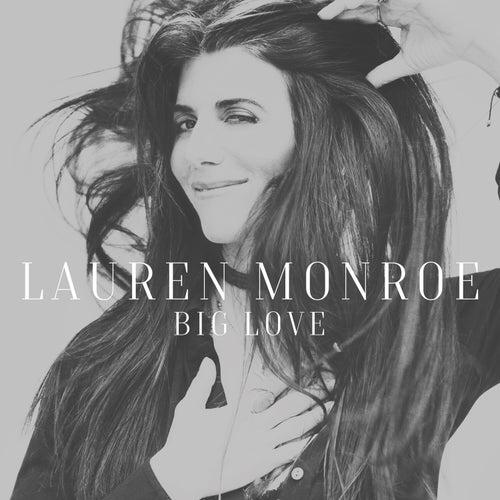 Big Love by Lauren Monroe