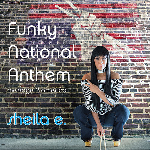 Funky National Anthem (FNA) by Sheila E.