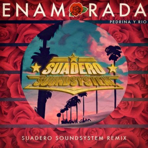 Enamorada (Suadero Soundsystem Remix) de Pedrina y Rio