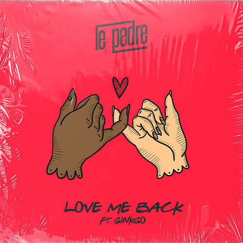Love Me Back de Le Pedre