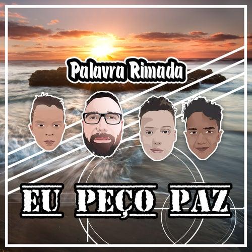 Eu Peço Paz by Rapper-20conto & palavra rimada