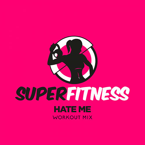 Hate Me (Workout Mix) by Super Fitness