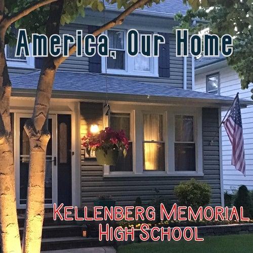America, Our Home von Kellenberg Memorial High School /