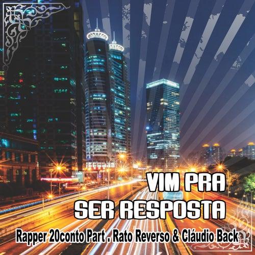 Vim pra Ser Resposta by Rapper 20conto
