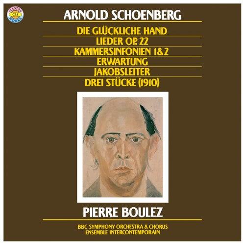 Schoenberg: Die Jakobsleiter, Erwartung, Op. 17, Die glückliche Hand, Op. 18, Chamber Symphonies Nos. 1 + 2 & Lieder, Op. 22 by Pierre Boulez