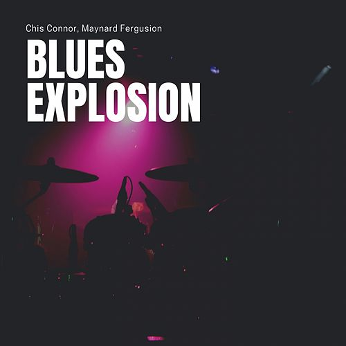 Blues Explosion von Maynard Ferguson Chris Connor