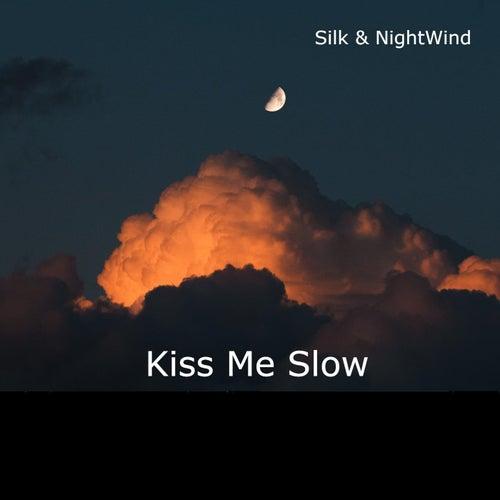 Kiss Me Slow by Silk