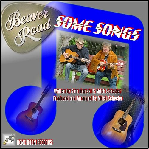 Some Songs by Beaver Road