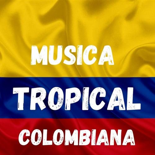 Música Tropical Colombias by Armando Hernandez, La Sonora Dinamita, Los 50 De Joselito, Sonora Tropicana, Tropical Del Bravo
