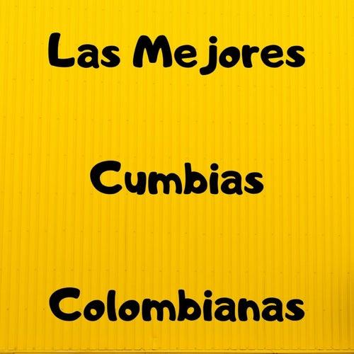 Las Mejores Cumbias Colombianas by Armando Hernandez, La Sonora Dinamita, Los 50 De Joselito, Sonora Tropicana, Tropical Del Bravo