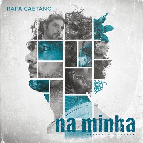 Na Minha by Rafa Caetano