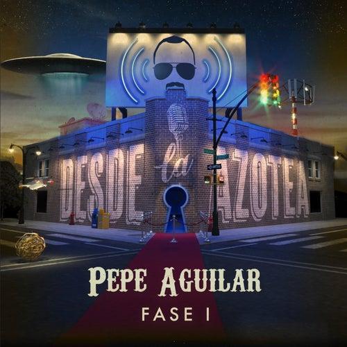Desde La Azotea - Fase 1 by Pepe Aguilar