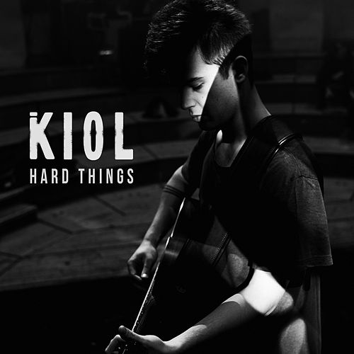 Hard Things by KIOL