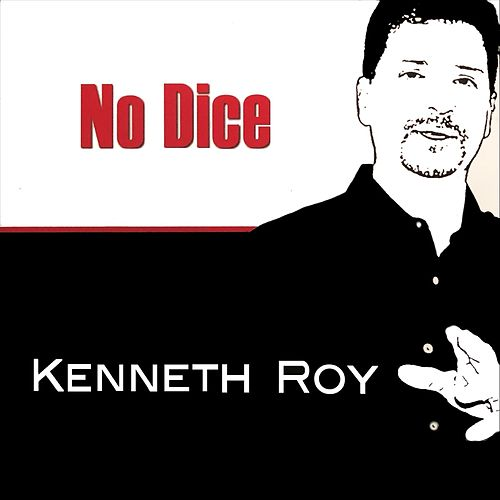 No Dice by Kenneth Roy