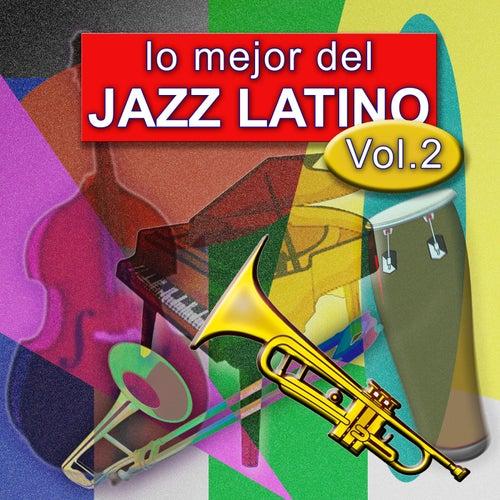 Lo Mejor del Jazz Latino, Vol. 2 by Artistas Varios