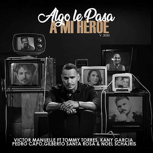 Algo Le Pasa a Mi Héroe 2020 (Un Regalo a Papá) von Víctor Manuelle