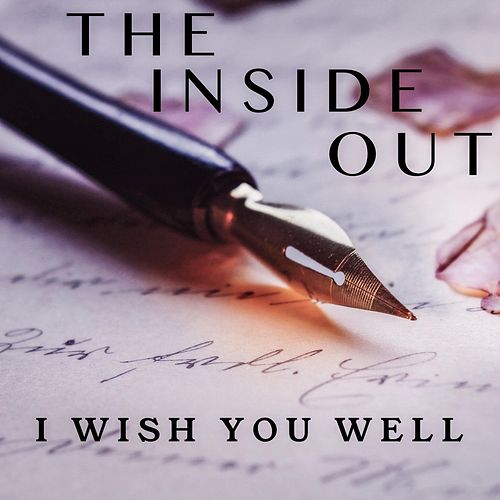 I Wish You Well (feat. George Hutton) by inside out