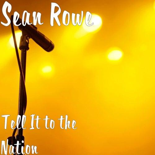 Tell It to the Nation von Sean Rowe