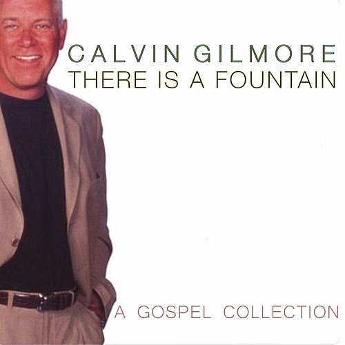 There is a Fountain by Calvin Gilmore