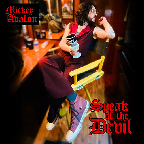 Speak Of The Devil by Mickey Avalon