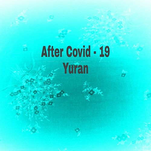 After Covid-19 by Yuran