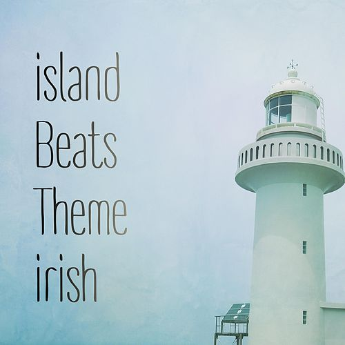 Island Beats Theme by Irish