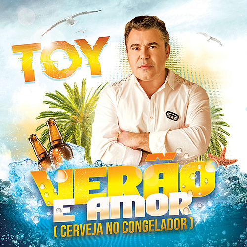 Verão e Amor (Cerveja No Congelador) by Toy