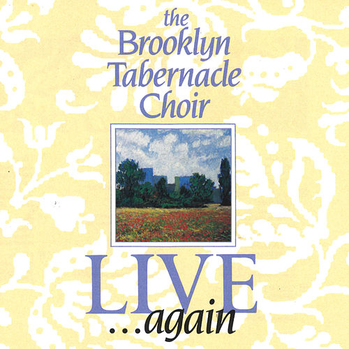 Live... Again by The Brooklyn Tabernacle Choir