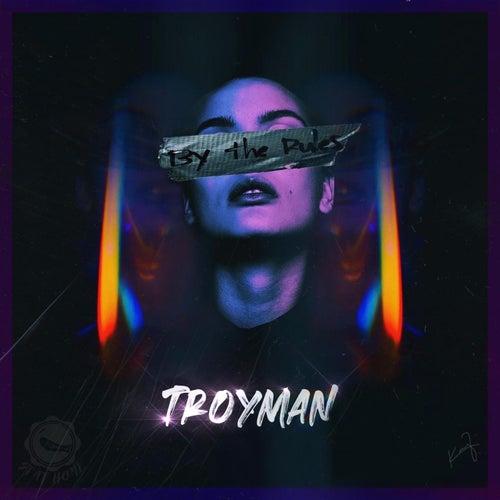 By The Rules de TrOyMaN