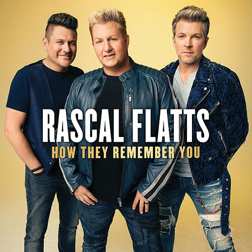 How They Remember You by Rascal Flatts