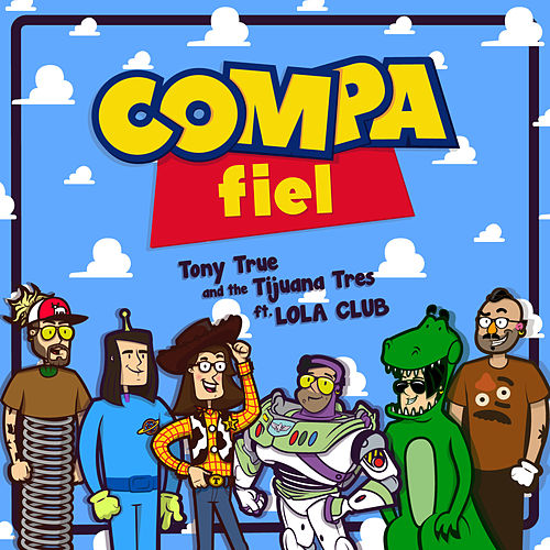 Compa Fiel de Tony True and the Tijuana Tres