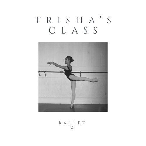 Trisha's Class: Ballet 2 by Trisha Wolf