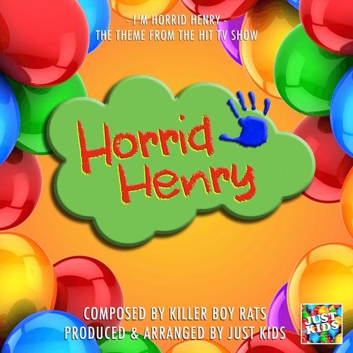 I'm Horrid Henry (From 'Horrid Henry') de Just Kids