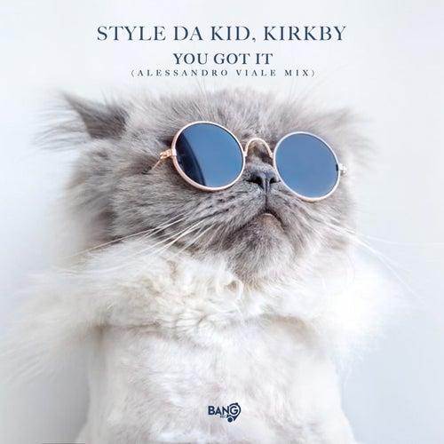 You Got It (Alessandro Viale Mix) von Style da Kid