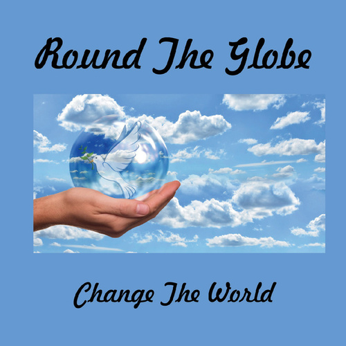 Change the World von Round the Globe