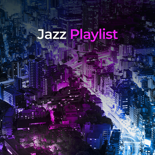 Jazz Playlist by Various Artists