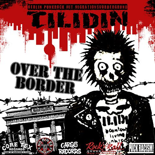 Over the Border by T.I.L.I.D.I.N.