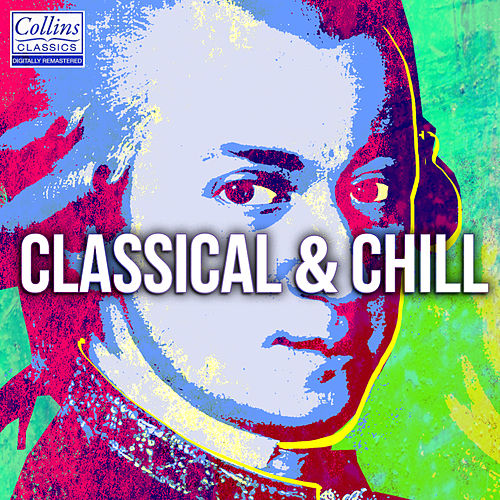 Classical and Chill by Various Artists