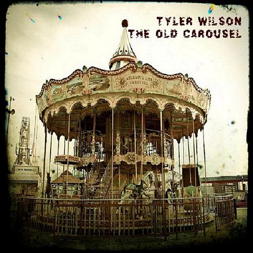 The Old Carousel by Tyler Wilson