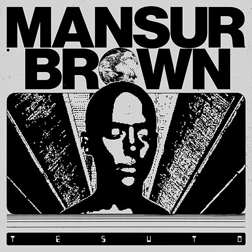 Tesuto by Mansur Brown