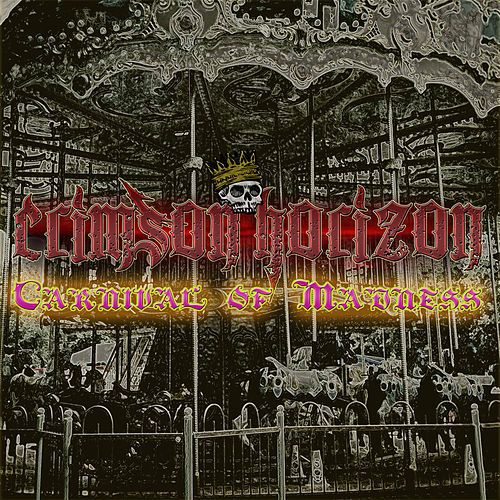 Carnival of Madness by Crimson Horizon