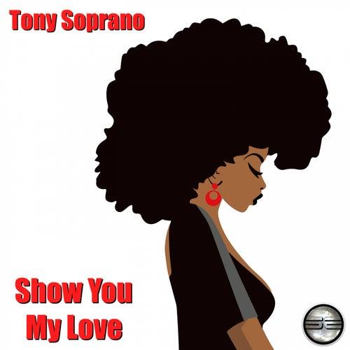 Show You My Love (2020 Rework) by TonySoprano