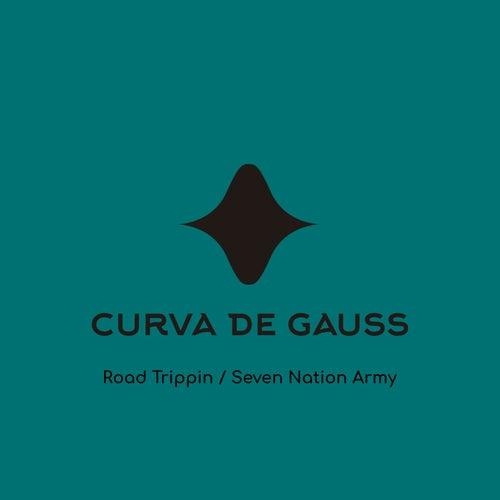 Road Trippin / Seven Nation Army by Curva de Gauss