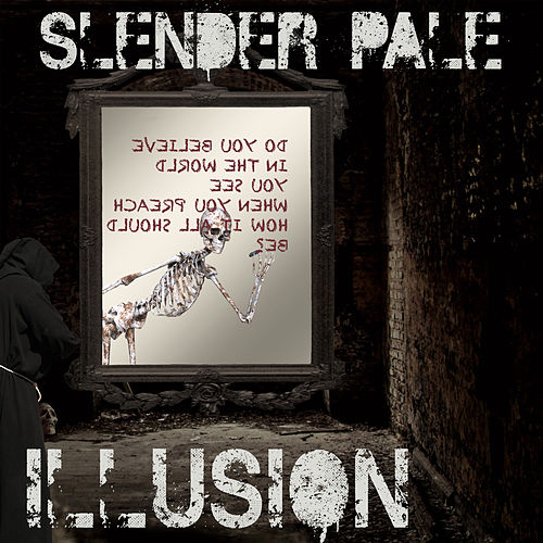 Illusion by Slender Pale