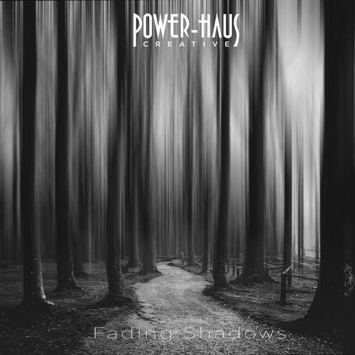 Fading Shadows by Powerhaus