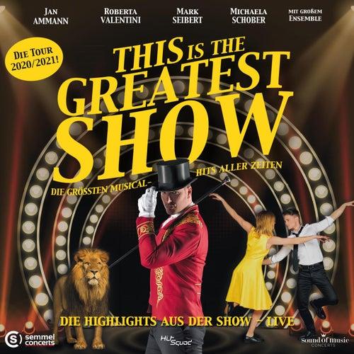 This Is The Greatest Show - Die Highlights aus der Show - Live von Various Artists