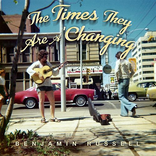 The Times They Are a Changing by Benjamin Russell