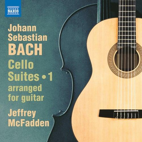J.S. Bach: Cello Suites, Vol. 1 (Arr. J. McFadden for Guitar) von Jeffrey McFadden