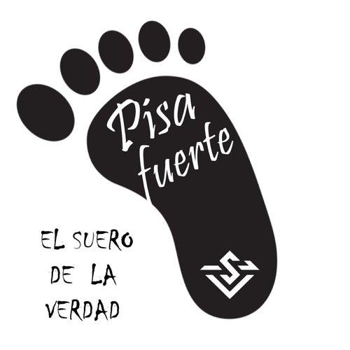 Pisa Fuerte (feat. Jorge Bolados) de El Suero De La Verdad