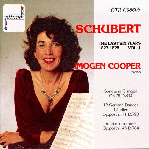 Schubert: The Last Six Years 1823-1828 Vol. 1 by Imogen Cooper